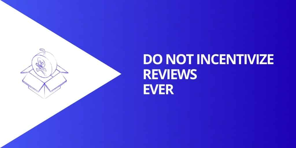 Do Not Incentivize Reviews - Source Approach - Amazon Consultant and eCommerce Consultant