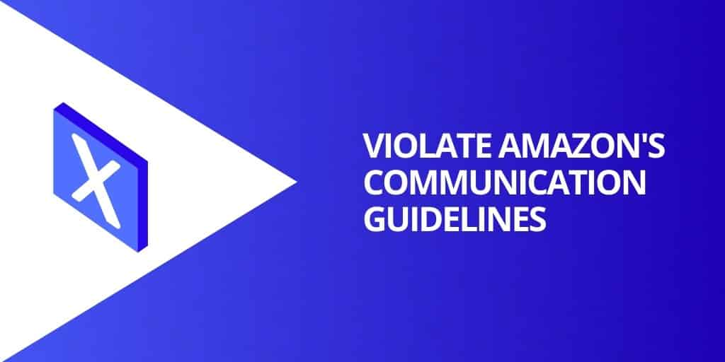 Do Not Violate Amazons Communication Guidelines - How To Get Reviews on Amazon - Source Approach - Amazon Consultant and eCommerce Consultant
