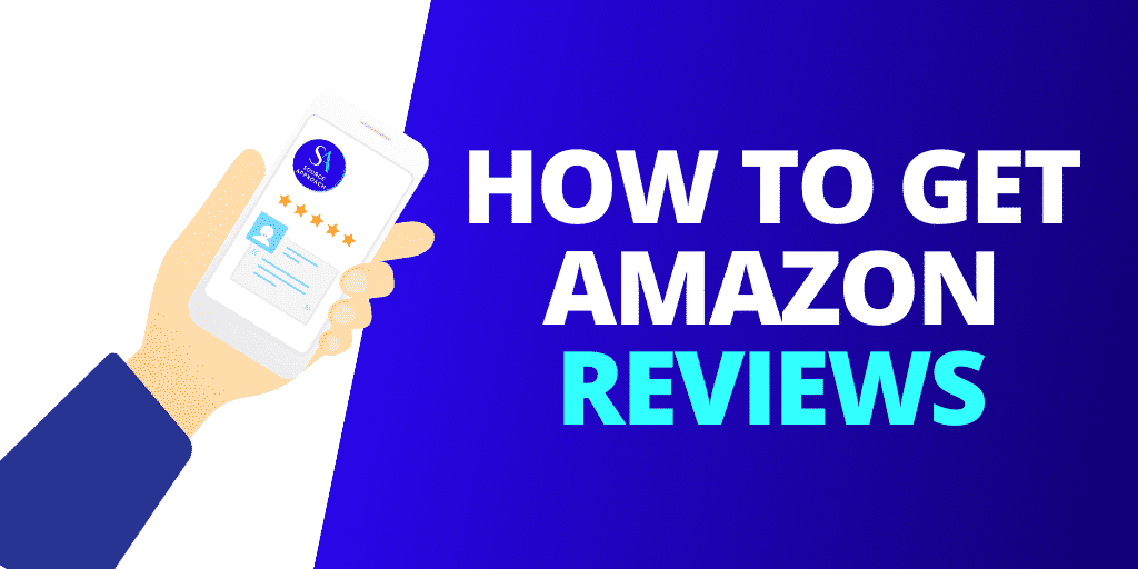 How To GET REVIEWS on Amazon in 2021 [GUIDE & INFOGRAPHIC]