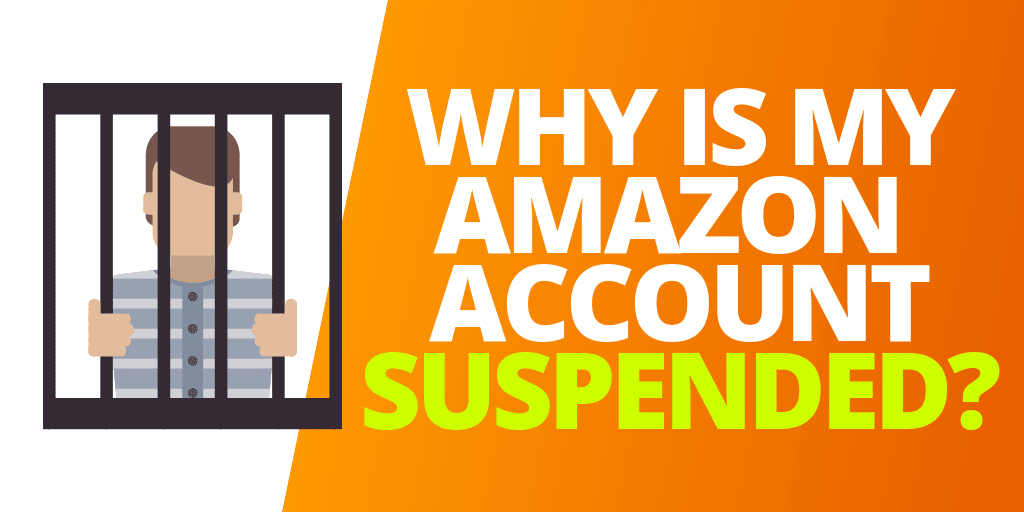 Why is My Amazon Seller Account Suspended? [GUIDE]