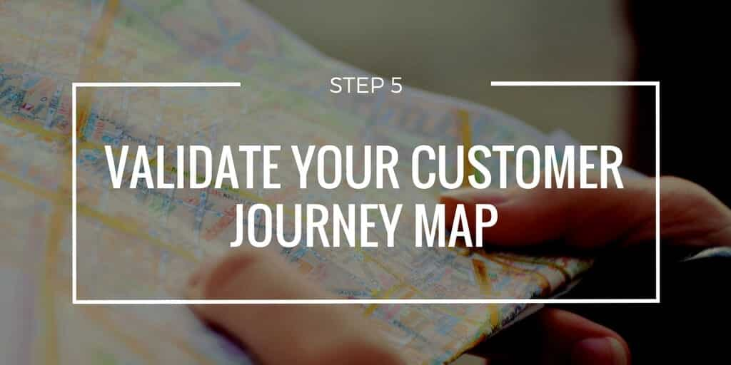 Once again you can utilize your customers for this step. Put your map in the hands of those who interact with the customer the most. Does it line up with what they have seen, heard and experienced? Ask them to identify any personas, influencers or common situations not accounted for. Remember: this is a discovery process. You want your customer journey map to be an accurate representation of customers' buying behavior.