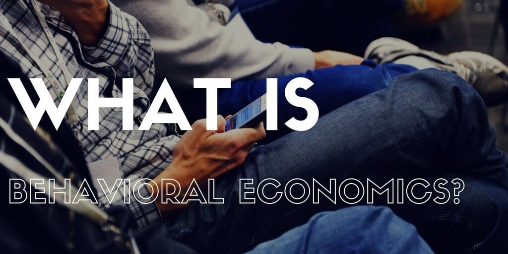 What Is Behavioral Economics?