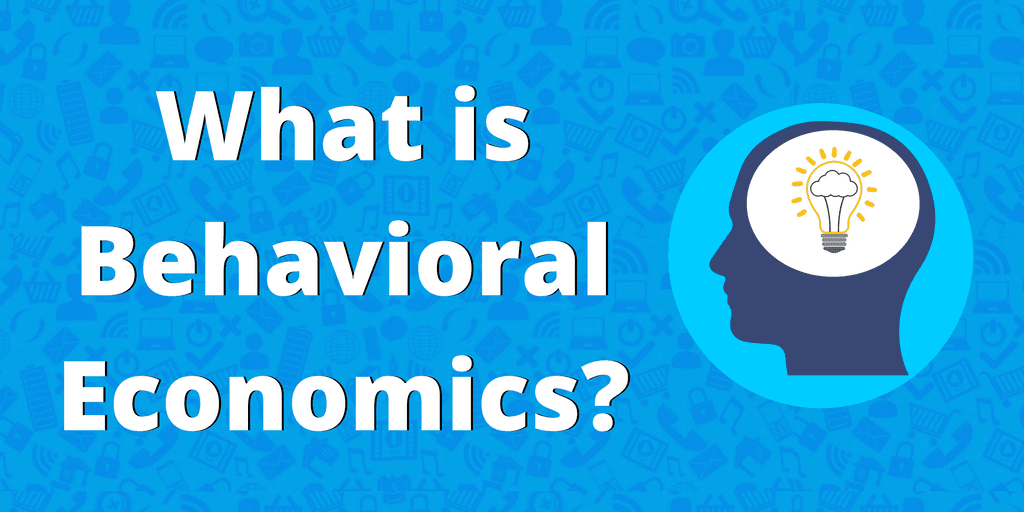 Behavioral Economics helps you sell more efficiently by Understanding the Psychological, Social, Cognitive & Emotional Factors of your target customer.