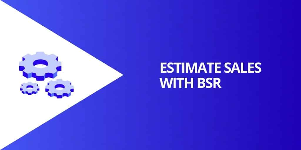 How To Estimate Sales With BSR - What is Amazon Sales Rank - Source Approach - Amazon Consultant and eCommerce Consultant