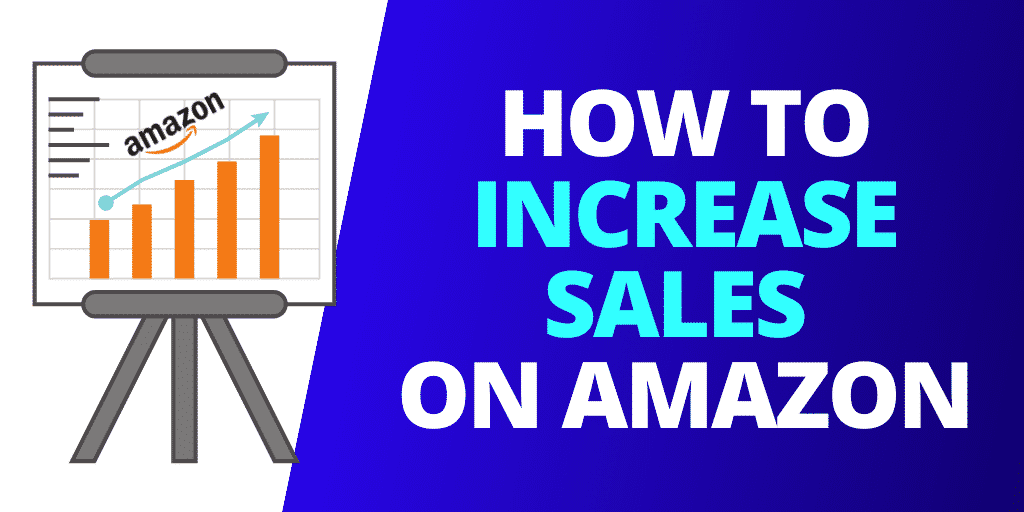 How To INCREASE SALES on AMAZON [2020 GUIDE]
