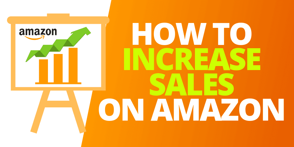How To Increase Sales on Amazon In 2020 [GUIDE]