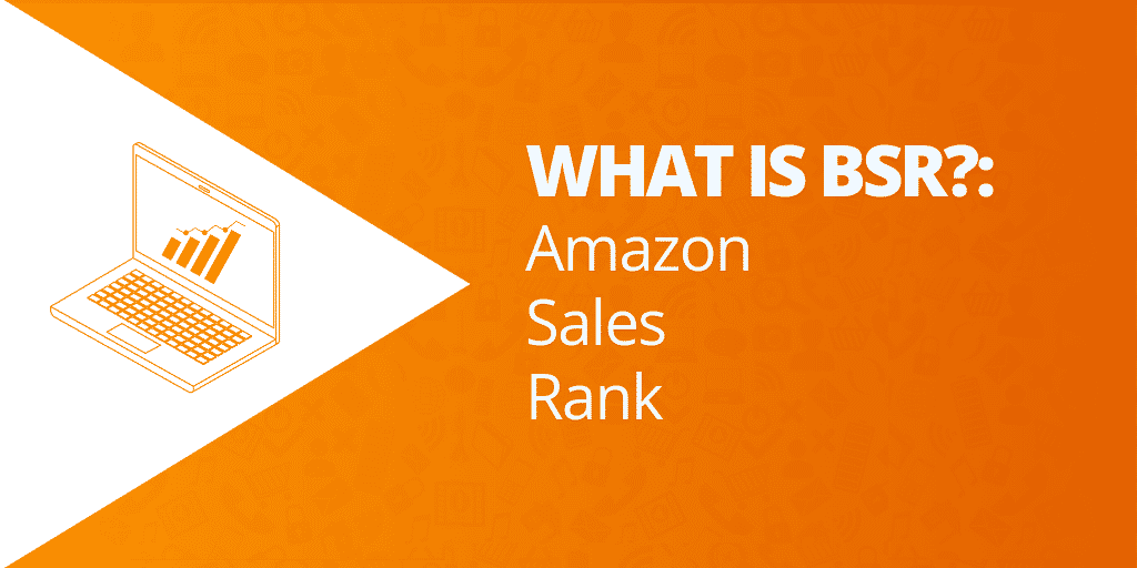What Is Amazon BSR - What Is BSR What Is Amazon Sales Rank - The Source Approach - Amazon Consultant and eCommerce Consultant