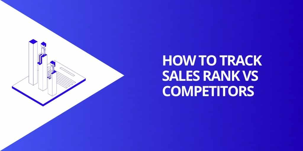 How To Track Amazon Sales Rank - What is a GOOD Amazon Sales Rank - Source Approach - Amazon Consultant and eCommerce Consultant