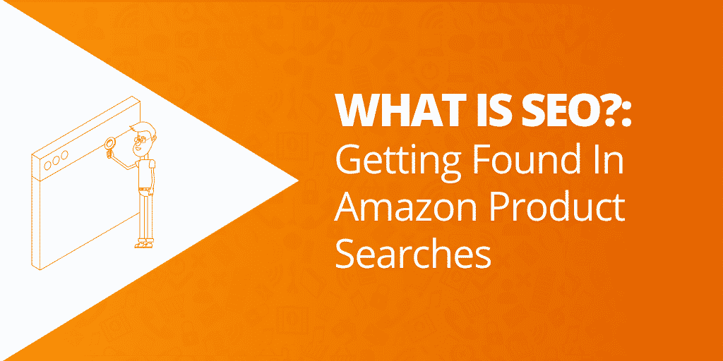 What is Amazon SEO - Amazon SEO_ EVERYTHING You Need To Know - The Source Approach - Amazon Consultant and eCommerce Consultant