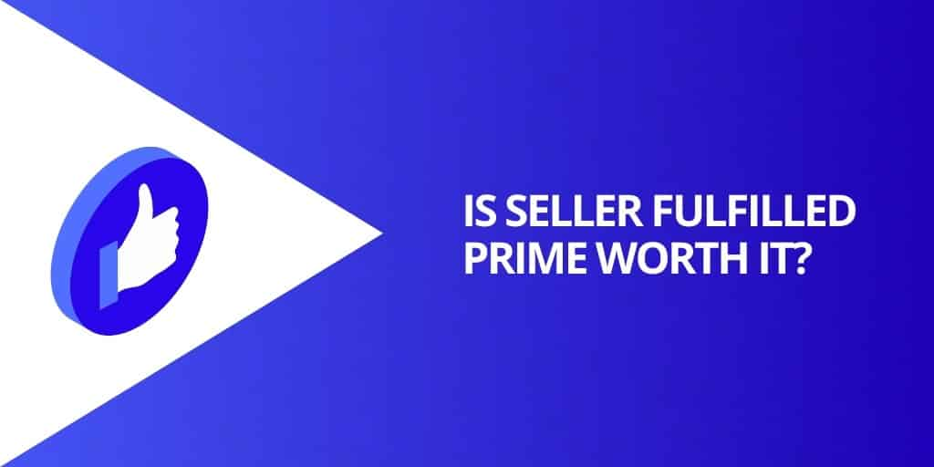 Is Seller Fulfilled Prime Worth It - Seller Fulfilled Prime_ EVERYTHING You Need To Know - Source Approach - Amazon Consultant and eCommerce Consultant