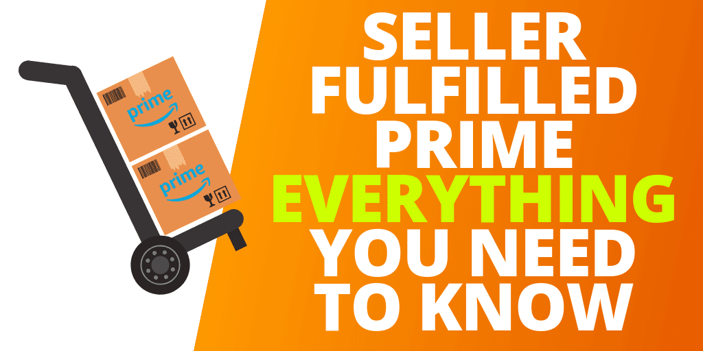 Seller Fulfilled Prime: EVERYTHING Amazon Sellers Need To Know [2019 GUIDE & INFOGRAPHIC]