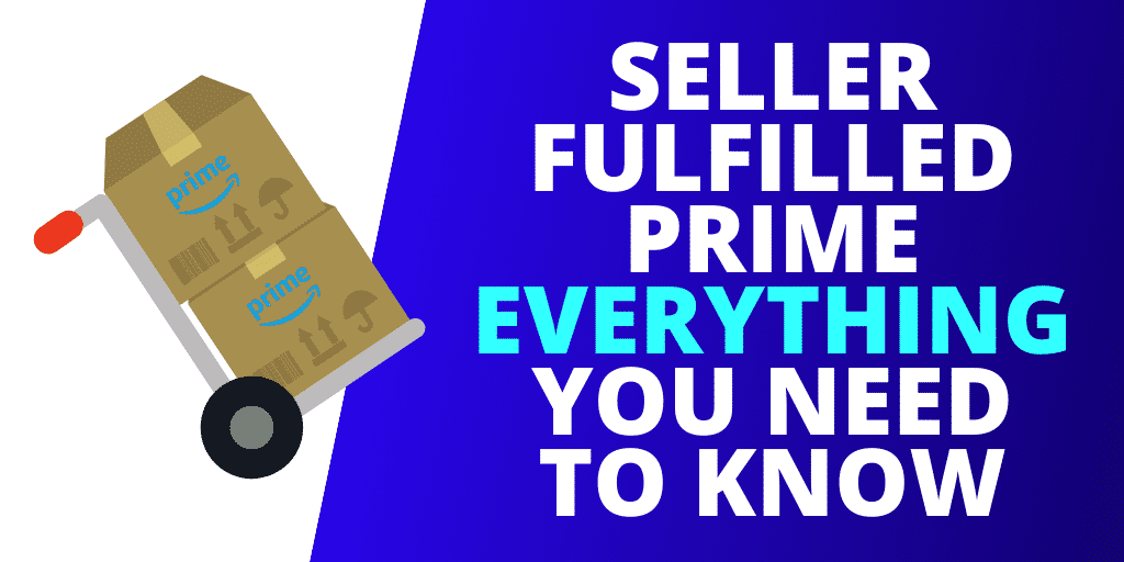 Seller Fulfilled Prime: EVERYTHING You Need To Know [GUIDE & INFOGRAPHIC]