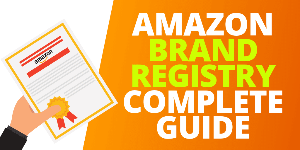 Amazon Brand Registry: The Complete Guide 2019 [INFOGRAPHIC]