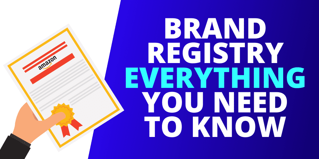 Amazon Brand Registry EVERYTHING You Need To Know [2020 INFOGRAPHIC]