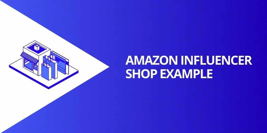 Amazon Influencer Shop Example - Amazon Influencers_ EVERYTHING You Need To Know - Source Approach - Amazon Consultant and eCommerce Consultant