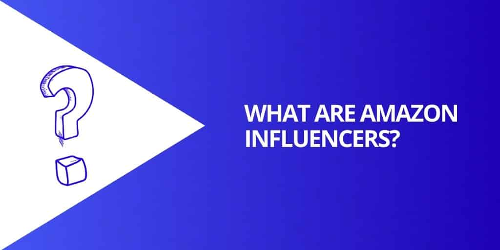 What Are Amazon Influencers - Amazon Influencers_ EVERYTHING You Need To Know - Source Approach - Amazon Consultant and eCommerce Consultant