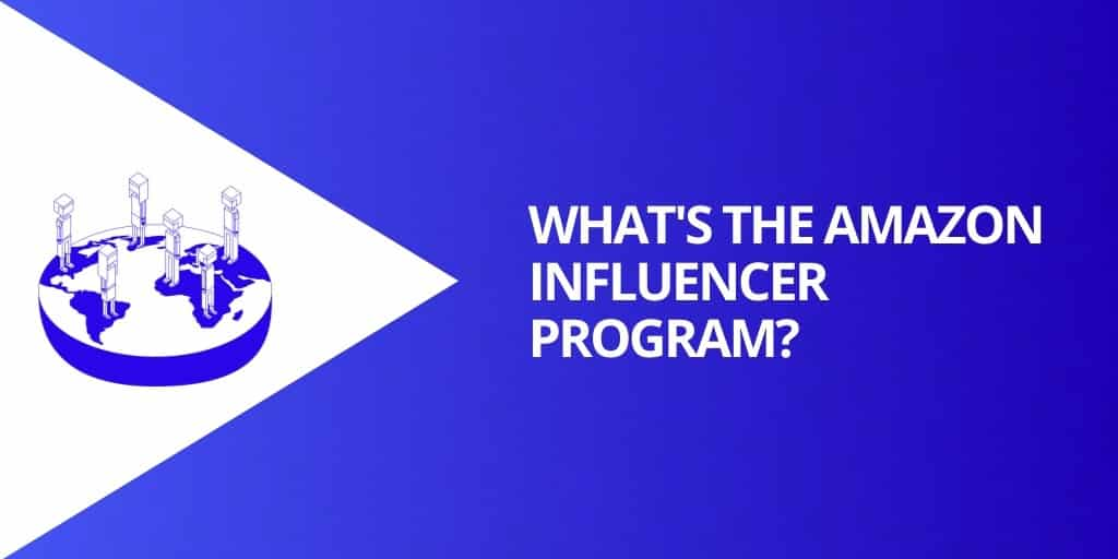 What is The Amazon Influencer Program - Amazon Influencers_ EVERYTHING You Need To Know - Source Approach - Amazon Consultant and eCommerce Consultant
