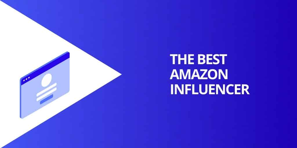 What is The Best Type of Amazon Influencer - Amazon Influencers EVERYTHING You Need To Know - Source Approach - Amazon Consultant and eCommerce Consultant