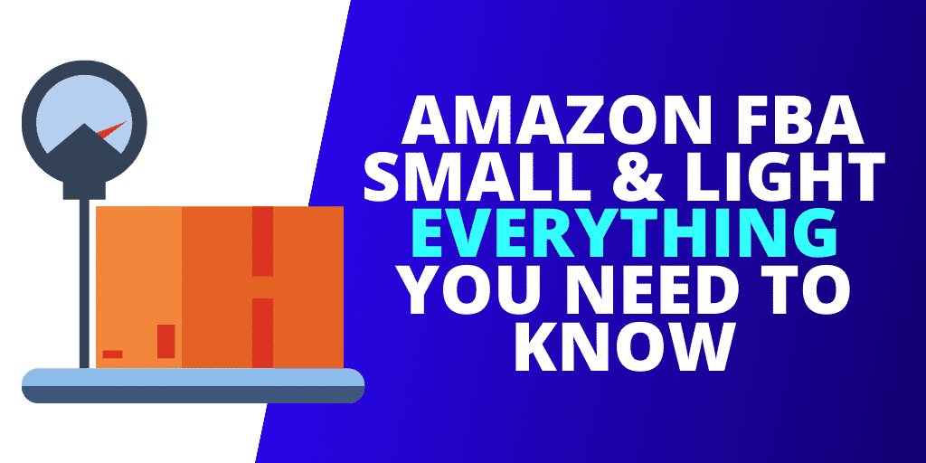 Amazon FBA Small and Light EVERYTHING You Need To Know [GUIDE]