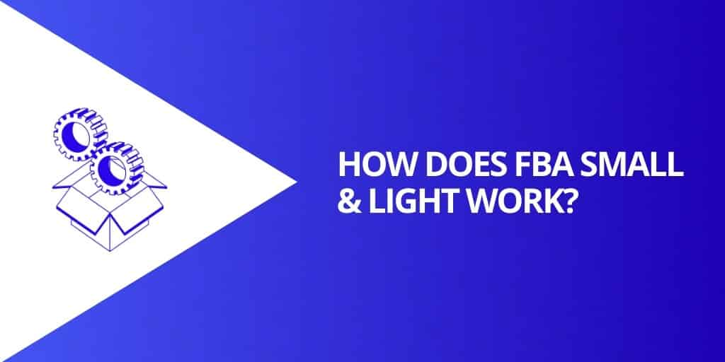 How Does Amazon FBA Small and Light Work - Amazon FBA Small and Light Everything You Need To Know - Source Approach - Amazon Consultant and eCommerce Consultant