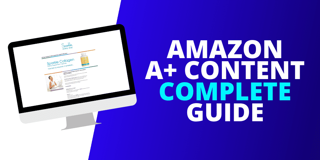 Amazon A+ Content The COMPLETE Guide [2020 GUIDE]