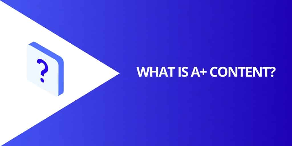 What is A Plus Content - Amazon A Plus Content The Complete Guide - Source Approach - Amazon Consultant and eCommerce Consultant