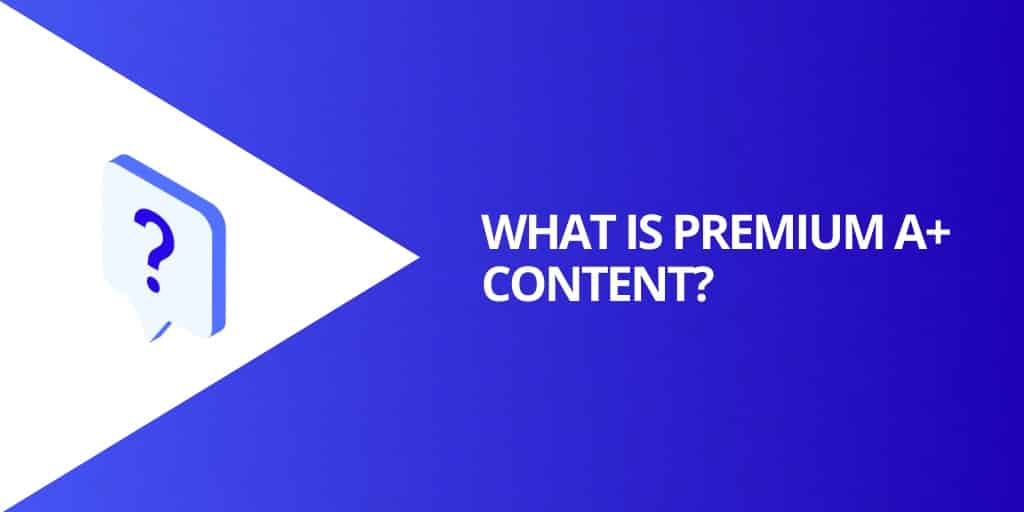 What is Amazon Premium A Plus Content - Amazon A Plus Content The Complete Guide - Source Approach - Amazon Consultant and eCommerce Consultant