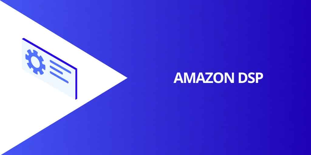 Amazon DSP Ads - Amazon Advertising The COMPLETE Guide - Source Approach - Amazon Consultant and eCommerce Consultant