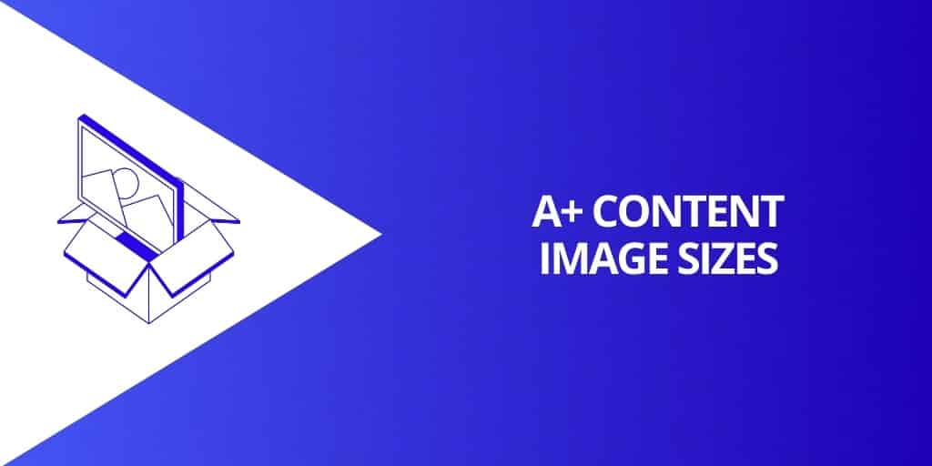 Amazon A+ Content Image Sizes For Modules - Amazon A+ Content The Complete Guide - Source Approach - Amazon Consultant and eCommerce Consultant