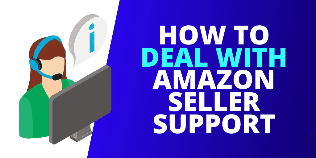How To Deal With Amazon Seller Support [GUIDE]