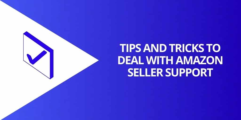 Tips and Tricks To Deal With Amazon Seller Support - How To Deal With Amazon Seller Support - Source Approach - Amazon Consultant and eCommerce Consultant